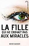 """Afficher """"La fille qui ne croyait pas aux miracles"""""""