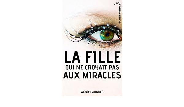 la fille qui ne croyait pas aux miracles: 9782012023741: Amazon.com: Books