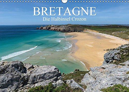 Bretagne – Die Halbinsel Crozon (Wandkalender 2017 DIN A3 quer): Bilder einer einzigartigen Küstenregion. (Monatskalender, 14 Seiten ) (CALVENDO Natur)