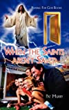 When the Saints aren't Saved, Pat Murry, 1434310701