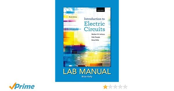 introduction to electric circuits lab manual herbert w jacksonintroduction to electric circuits lab manual herbert w jackson, dale temple, brian e kelly 9780195438147 amazon com books
