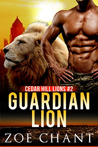 Guardian Lion: BBW Lion Shifter Paranormal Romance (Cedar Hill Lions Book 2) by [Chant, Zoe]