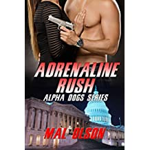 Adrenaline Rush (Alpha Dog Series Book 1)
