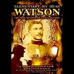 Elementary My Dear Watson: The Man Behind Sherlock Holmes | Philip Gardiner,Brian Allen