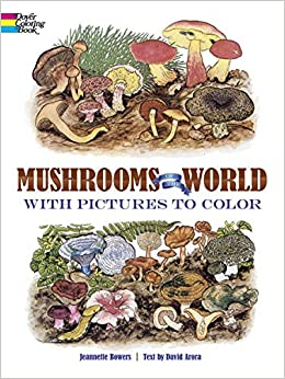 Mushrooms Of The World With Pictures To Color Dover Nature