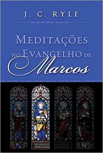 1b2f9a18fda Meditações no Evangelho de Marcos  John Charles Ryle  9788599145296   Amazon.com  Books