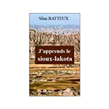 J'APPRENDS LE SIOUX-LAKOTA (French Edition)