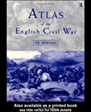 Atlas of the English Civil War, P.R Newman, 0415196108