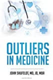 Outliers in Medicine (The Outlier Series)