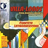 Villa-Lobos: String Quartets, Vol. 6, Nos. 4, 9, 11