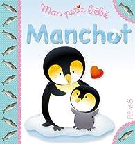 Mon petit bébé Manchot par Nathalie Bélineau