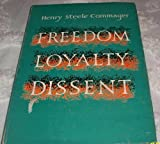 Freedom, Loyalty, Dissent, Henry Steele Commager, 0195005104