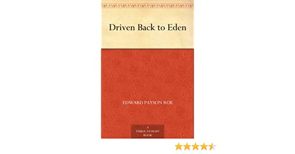 Driven back to eden kindle edition by edward payson roe driven back to eden kindle edition by edward payson roe literature fiction kindle ebooks amazon fandeluxe Images