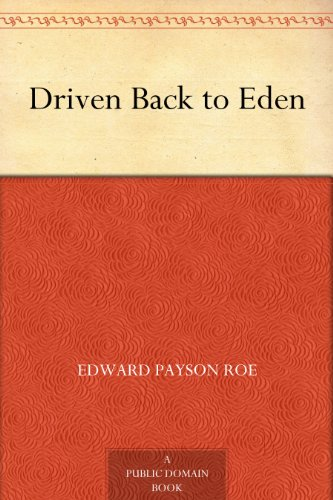 Driven back to eden kindle edition by edward payson roe driven back to eden by roe edward payson fandeluxe Images