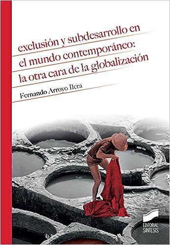 Exclusión y subdesarrollo en el mundo contemporáneo: la otra ...