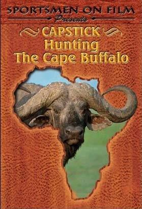 Capstick/Hunting the Cape Buffalo