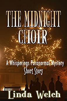 The Midnight Choir: A Whisperings Paranormal Mystery Short Story by [Welch, Linda]