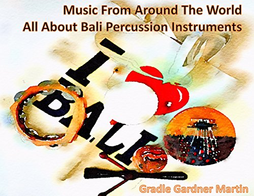 Music From Around The World: All About Bali Percussion Instruments