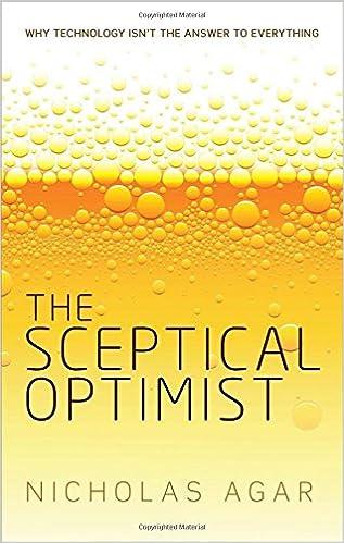 The Sceptical Optimist Nicholas Agar
