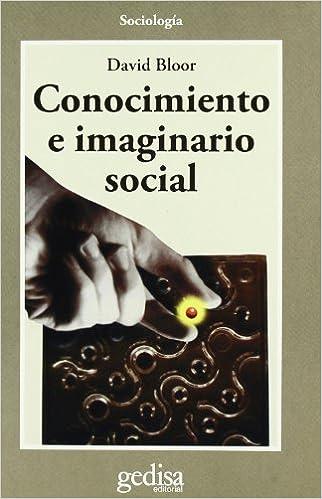 Conocimiento e imaginario social (Cla-De-Ma): Amazon.es: Bloor, David: Libros