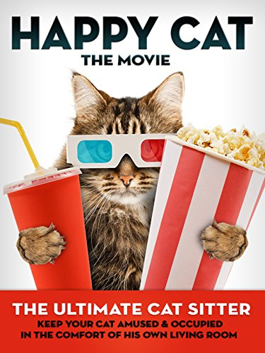 Happy Cat: The Movie - The Ultimate Cat Sitter Cat Sitter