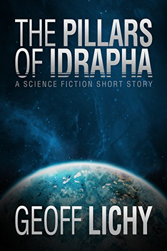 The Pillars of Idrapha by Geoff Lichy