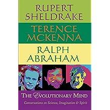 The Evolutionary Mind: Conversations on Science, Imagination & Spirit