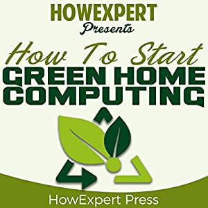 How to Start Green Home Computing Audiobook
