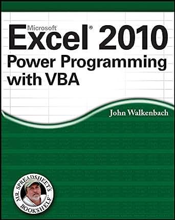 Excel 2010 Power Programming with VBA (Mr. Spreadsheet's Bookshelf ...