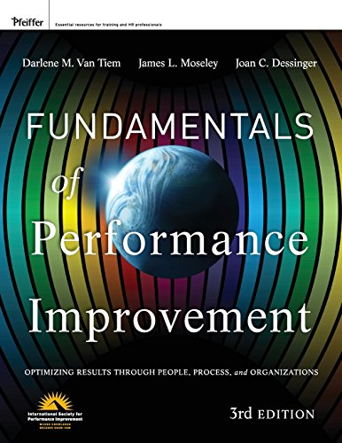 Fundamentals of Performance Improvement: Optimizing Results through People, Process, and Organizations (Fundamentals Of Human Resource Management 3rd Edition)