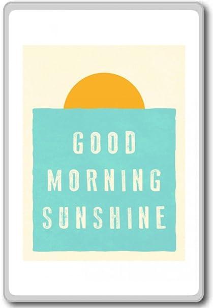 Amazoncom Good Morning Sunshine Motivational Quotes Fridge