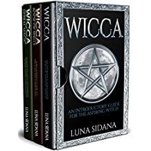 Wicca: 3 Manuscripts - Introductory Guide, Book Of Spells, Herbal Magic (Wicca For Beginners) (English Edition)