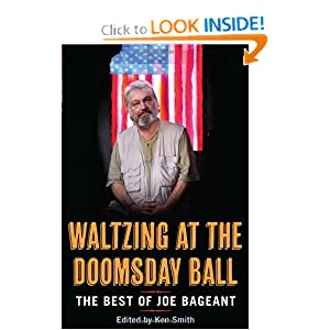 Waltzing at the Doomsday Ball: The Best of Joe Bageant Joe Bageant and Ken Smith