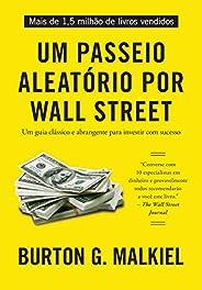 Um passeio aleatório por Wall Street: Um guia clássico e abrangente para investir com sucesso