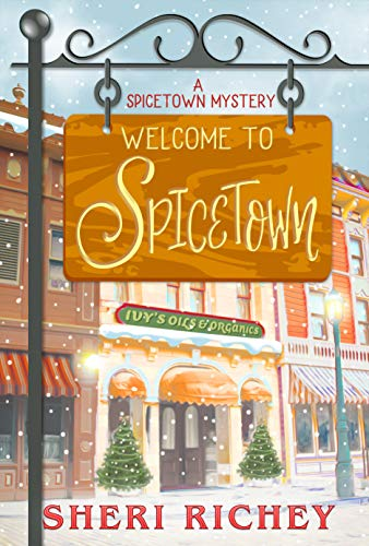 Welcome to Spicetown (A Spicetown Mystery Book 1) by [Richey, Sheri]