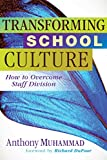 img - for Transforming School Culture: How to Overcome Staff Division (Leadership Strategies to Build a Professional Learning Community) book / textbook / text book