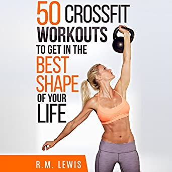 Amazon crossfit the top 50 crossfit workouts to lose weight crossfit the top 50 crossfit workouts to lose weight build muscle get in the best shape of your life ccuart Gallery