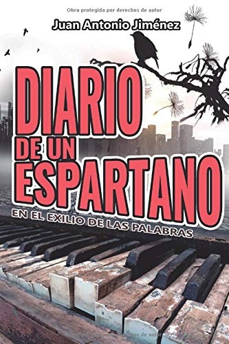 Diario de un espartano: En el exilio de las palabras