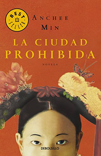 La ciudad prohibida (BEST SELLER) Tapa blanda – 20 may 2014 Anchee Min DEBOLSILLO 8497935225 990840