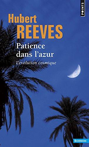 Patience Dans L'Azur. L'Volution Cosmique (English and French Edition)