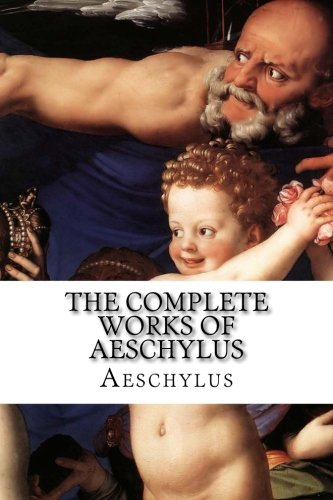The Complete Works of Aeschylus