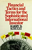 Financial Tactics and Terms for the Sophisticated International Investor, Harry D. Schultz, 0060138084