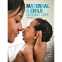 Maternal & Child Nursing Care Plus MyNursingLab with Pearson eText -- Access Card Package (5th Edition)
