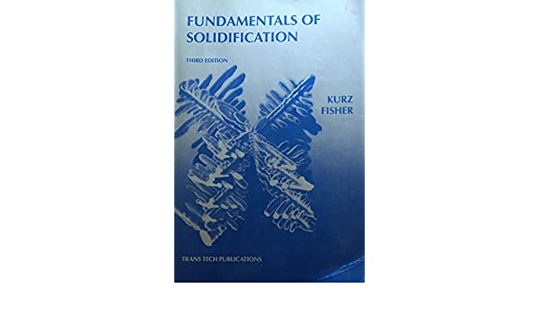 Fundamentals of solidification w kurz d j fisher 9780878495221 fundamentals of solidification w kurz d j fisher 9780878495221 amazon books fandeluxe Images