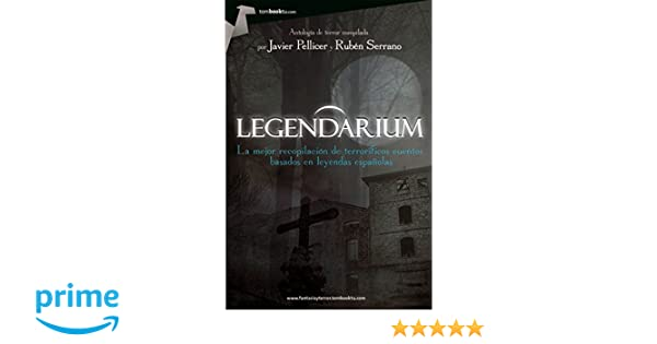 Legendarium (Spanish Edition): Javier Pellicer, Rubén Serrano: 9788499676708: Amazon.com: Books