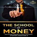 #10: The School of Money: How to Make, Manage and Multiply Your Money