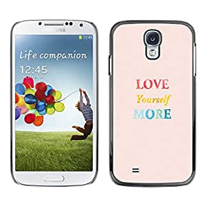 MOBMART Carcasa Funda Case Cover Armor Shell PARA Samsung Galaxy S4 - Love Yourself More In Colors