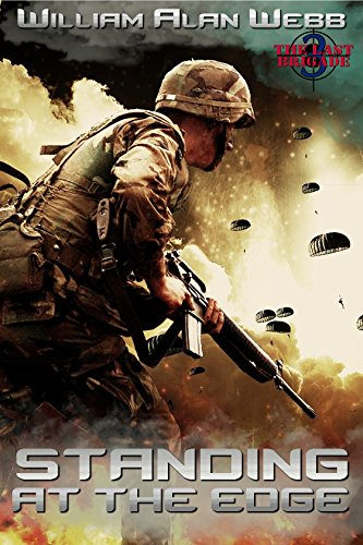 Standing at the Edge (The Last Brigade Book 3) by [Webb, William Alan]