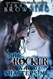 The Rocker Who Shatters Me (Volume 9)