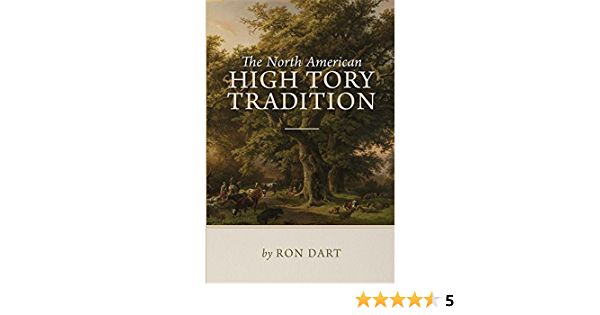 The North American High Tory Tradition: Amazon.es: Dart, Ron ...